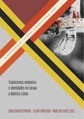 TRANSICIONES, MEMORIAS E IDENTIDADES EN EUROPA Y AMÉRICA LATINA.