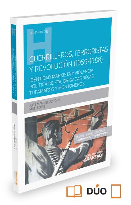 GUERRILLEROS, TERRORISTAS Y REVOLUCIÓN (1959-1988).