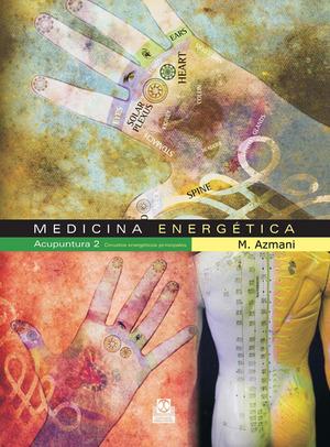 MEDICINA ENERGÉTICA, ACUPUNTURA 2. CIRCUITOS ENERGÉTICOS PRINCIPALES