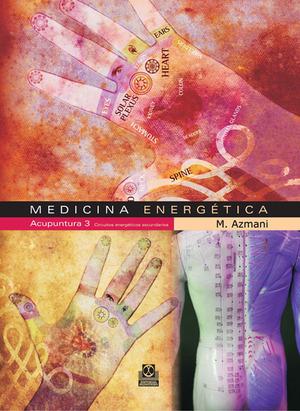 MEDICINA ENERGÉTICA, ACUPUNTURA 3. CIRCUITOS ENERGÉTICOS SECUNDARIOS