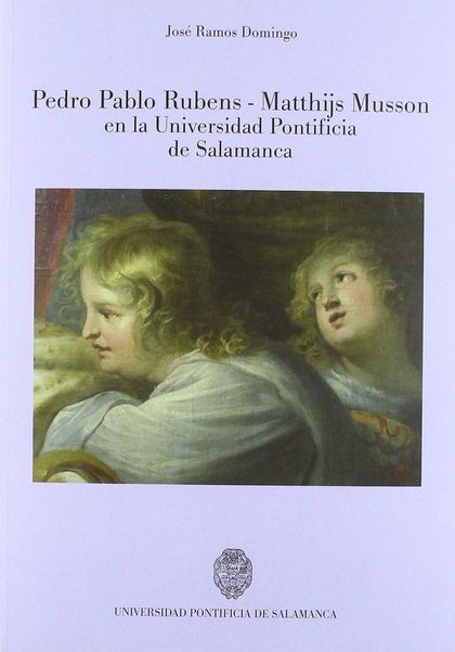 PEDRO PABLO RUBENS-MATTHIJS MUSSON EN LA UNIVERSIDAD PONTIFICIA DE SALAMANCA