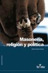 MASONERIA,RELIGION Y POLITICA.