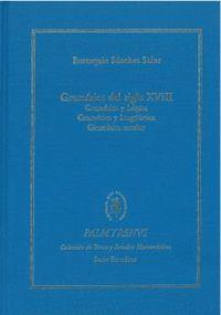 GRAMÁTICA DEL SIGLO XVIII. GRAMÁTICA Y LÓGICA. GRAMÁTICA Y LINGÜÍSTICA. GRAMÁTICA ESCOLAR