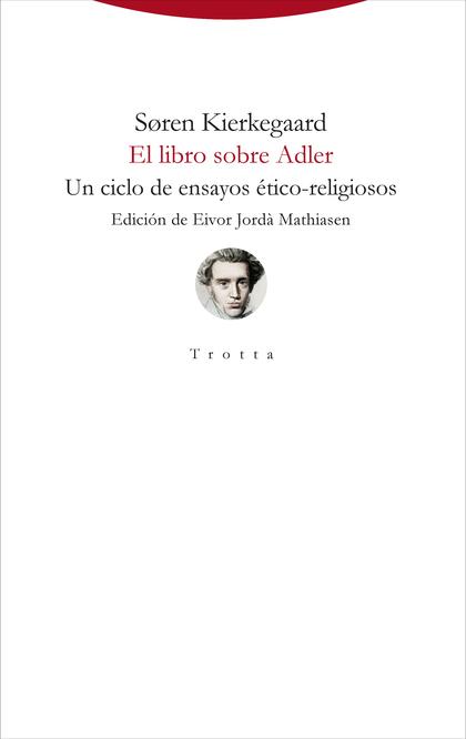 EL LIBRO SOBRE ADLER. UN CICLO DE ENSAYOS ÉTICO-RELIGIOSOS