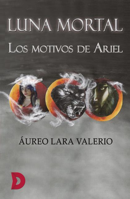 LUNA MORTAL. LOS MOTIVOS DE ARIEL
