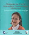 SINDROME DE DOWN: NEUROBIOLOGIA, NEUROPSICOLOGIA Y SALUD MENTAL