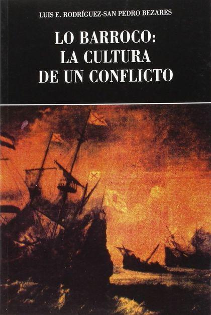 LO BARROCO: LA CULTURA DE UN CONFLICTO.